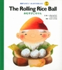 The Rolling Rice Ball ���ނ��т�����