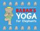 Babar�fs Yoga for Elephants �i�o�o�[���̃��K �m���Łj