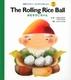 The Rolling Rice Ball おむすびころりん