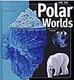 ��ɁE�k�� Polar Worlds
