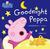 Goodnight Peppa 〜おやすみなさい、ペッパ〜