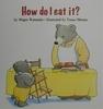 HOW DO I EAT IT?