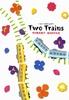 Two Trains とぅーとれいんず