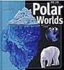 南極・北極 Polar Worlds