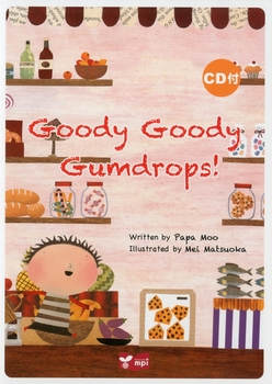 Goody Goody Gumdrops!(CD付き絵本)