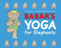 Babar's Yoga for Elephants (ババールのヨガ 洋書版)